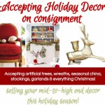 Now Accepting Holiday Decor For Consignment!